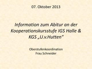 "07. Oktober 2013 Information zum Abitur an der Kooperationskursstufe IGS Halle & KGS ""U.v.Hutten"""