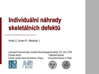 Individuální náhrady skeletálních defektů