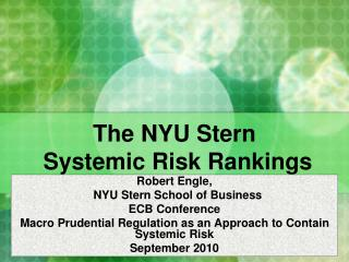 The NYU Stern  Systemic Risk Rankings