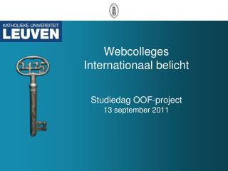 Webcolleges Internationaal belicht Studiedag  OOF-project 13 september 2011