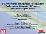 US Army Corps of Engineers Headquarters Performance Measures of Projects: Benchmarking the Future