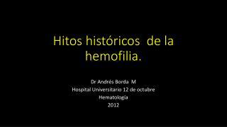 Hitos históricos  de la hemofilia.