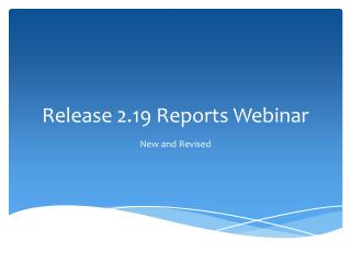 Release 2.19 Reports Webinar