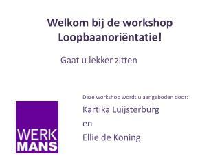 Welkom bij de workshop Loopbaanoriëntatie!