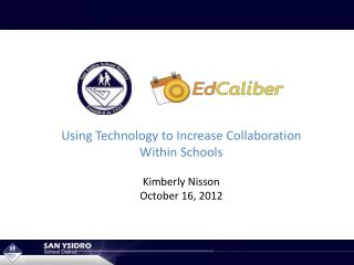 Using Technology to Increase Collaboration Within Schools Kimberly Nisson October 16, 2012