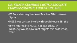 Dr. Felicia  Cummins  Smith,  Associate Commissioner  of  Education  (KDE)