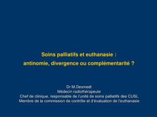 Soins palliatifs et euthanasie : antinomie, divergence ou compl mentarit