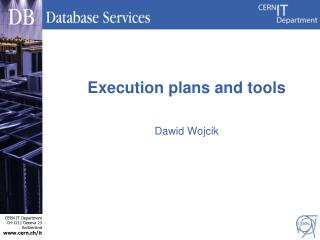Execution plans and tools