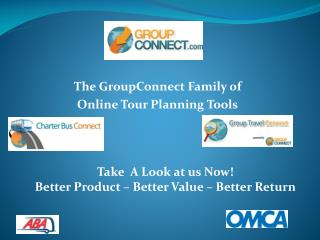 The GroupConnect Family of Online Tour Planning Tools