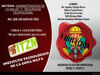 MATERIA:  ADMINISTRACIÓN DE LA SALUD  Y   SEGURIDAD OCUPACIONAL MVZ: JOSÉ LUIS GARZA DEL POZO