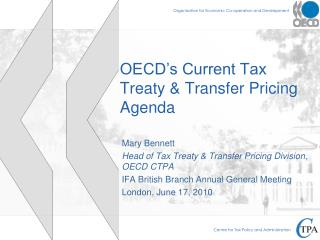 OECD s Current Tax Treaty  Transfer Pricing Agenda