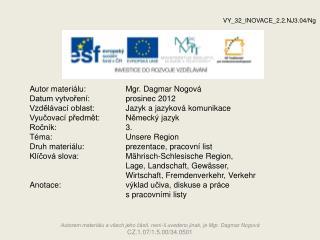 Autor materiálu:Mgr. Dagmar Nogová Datum vytvoření: prosinec  2012