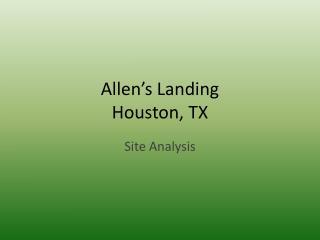 Allen's Landing Houston, TX