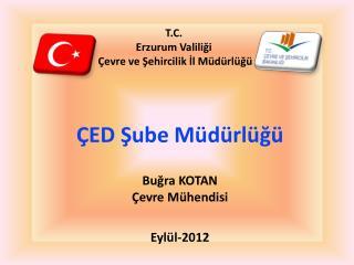 T.C. Erzurum Valili?i  �evre ve ?ehircilik ?l M�d�rl�?�