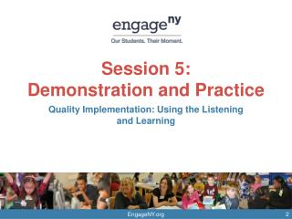 Session 5:  Demonstration and Practice