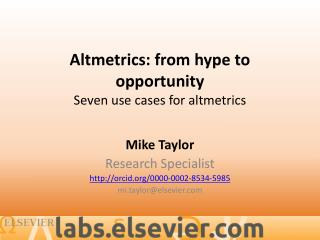 Altmetrics : from hype to opportunity Seven use  cases for  altmetrics