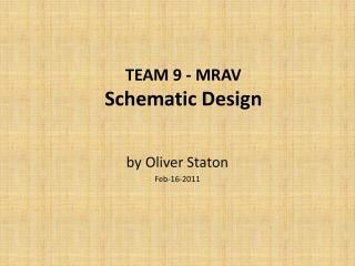 TEAM 9 - MRAV Schematic Design