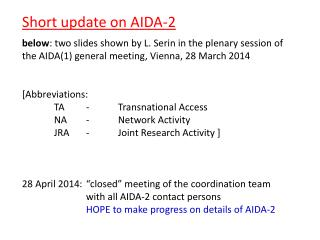 Short update on AIDA-2 b elow : two slides shown by L.  Serin  in the plenary session of