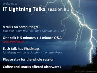 Welcome to  IT Lightning Talks session  #1