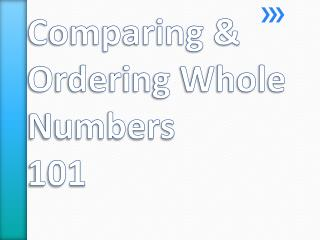 Comparing & Ordering Whole Numbers 101