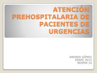 ATENCIÓN  PREHOSPITALARIA DE PACIENTES DE URGENCIAS
