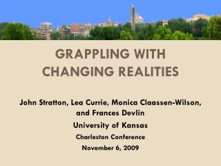 Grappling With Changing Realities