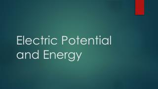 Electric Potential and Energy