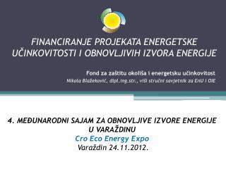 FINANCIRANJE PROJEKATA ENERGETSKE UČINKOVITOSTI I OBNOVLJIVIH IZVORA ENERGIJE