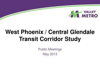 West Phoenix / Central Glendale Transit Corridor Study