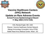 Vaccine Healthcare Centers  VHC Network Update on Rare Adverse Events Armed Forces Epidemiological Board 11 May 2004 131