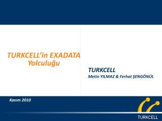 TURKCELL  Metin YILMAZ & Ferhat ŞENGÖNÜL