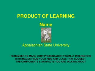 PRODUCT OF LEARNING Name Appalachian State University