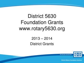 District 5630 Foundation Grants rotary5630