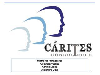Miembros Fundadores Alejandra Vargas Karime  López Alejandro Díaz