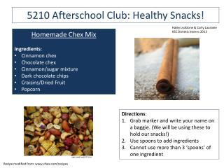 5210 Afterschool Club: Healthy Snacks!