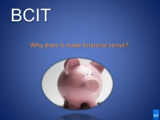 Why does it make financial sense?