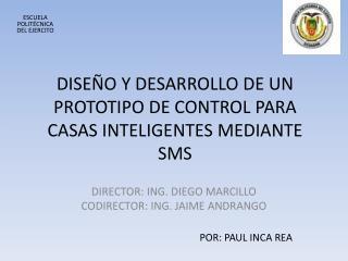 DISEÑO Y DESARROLLO DE UN PROTOTIPO DE CONTROL PARA CASAS INTELIGENTES MEDIANTE SMS