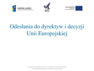 Odesłania do dyrektyw i decyzji Unii Europejskiej
