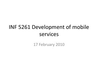INF 5261 Development of mobile services