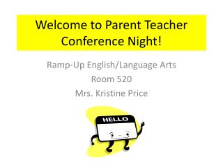 Welcome to Parent Teacher Conference Night!