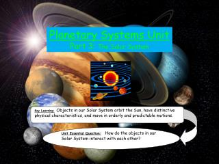 Planetary Systems Unit Part 3:  The Solar System