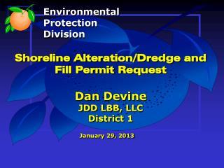 Shoreline Alteration/Dredge and Fill Permit Request Dan Devine JDD LBB, LLC District 1