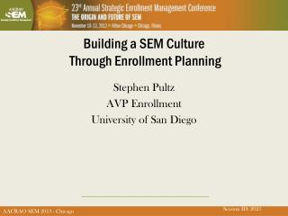 Building a SEM  Culture  Through Enrollment  Planning