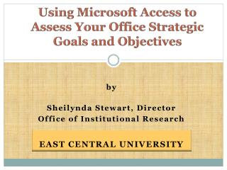 Using Microsoft Access to Assess Your Office Strategic Goals and Objectives