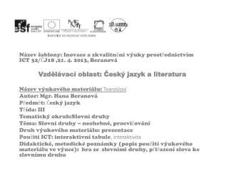 Název šablony: Inovace a zkvalitnění výuky prostřednictvím  ICT  32/ČJ18 ,21 . 4. 2013, Beranová