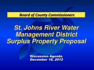 St. Johns River Water Management District Surplus Property Proposal Discussion  Agenda