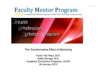 The Transformative Effect of Mentoring Karen Van Ness, M.A. Adele Savage, M.S.