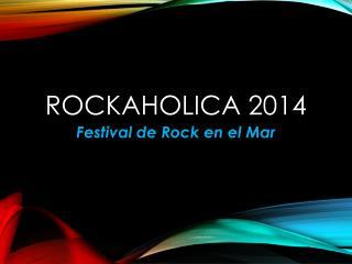 Rockaholica  2014