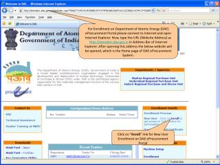 For Enrollment on Department of Atomic Energy DAE eProcurement Portal please connect to Internet and open Internet Explo