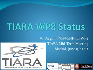 TIARA WP8 Status